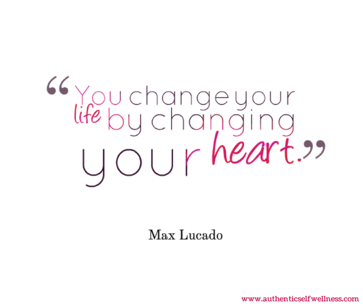 """You change your life by changing your"