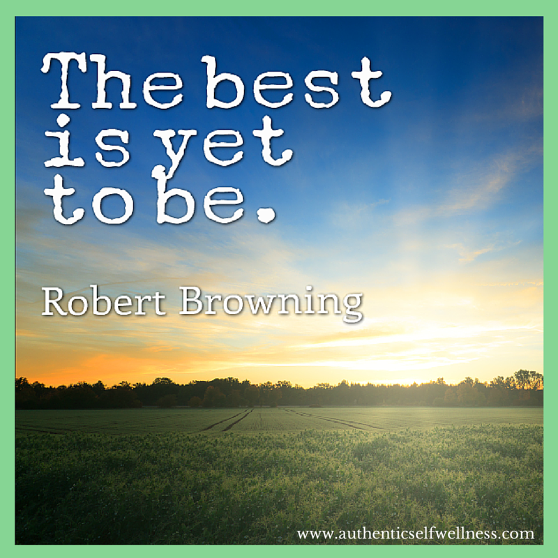 The Best is Yet to Be!